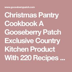 Christmas Pantry Cookbook A Gooseberry Patch Exclusive Country Kitchen Product With 220 Recipes - M536