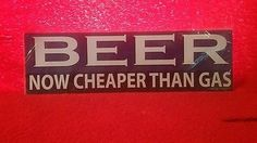 Magnetic Bumper Sticker adult Funny prank (BEER NOW CHEEPER THAN GAS)CAR  MAGNET