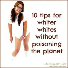 Laundry tips - whiter whites without poisoning the planet