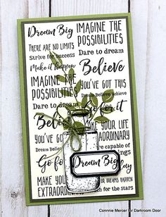 Create a background from the Darkroom Door Dream Big Sentiment Stamp. Stamp Carved Leaves and Bottles over the top. Card by Connie Mercer Strive For Success, Stamp Carving, Dream Big, Paper Crafts, Creative, Projects, Stamps, Cards, Bottles