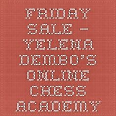 Friday sale – Yelena Dembo's Online Chess Academy Chess, Thursday, Friday, Books, Gingham, Libros, Book, Book Illustrations, Libri