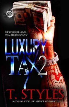 Luxury Tax 2 (The Cartel Publications Presents) by T. Styles, http://www.amazon.com/dp/B00EUSB2KA/ref=cm_sw_r_pi_dp_Tn52ub1QX87XX