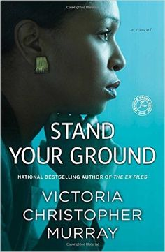 Amazon.com: Stand Your Ground: A Novel (9781476792996): Victoria Christopher Murray: Books