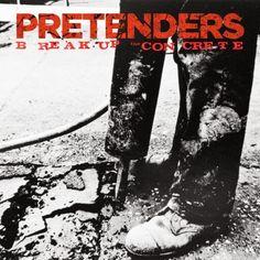 "Exile SH Magazine: The Pretenders - ""Break up the concrete"" (2008) http://www.exileshmagazine.com/2014/03/the-pretenders-break-up-concrete-2008.html"