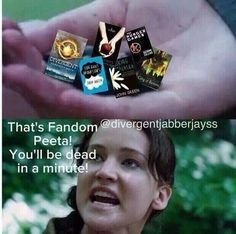 """That's fandom Peeta! You'll be dead in a minute!"" -- truer words have not been spoken hahaha! #books #fandoms"
