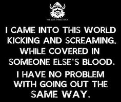 From the Bloody Vikings, Man Great Quotes, Me Quotes, Funny Quotes, Inspirational Quotes, Motto Quotes, The Words, Vikings, Kicking & Screaming, Viking Quotes