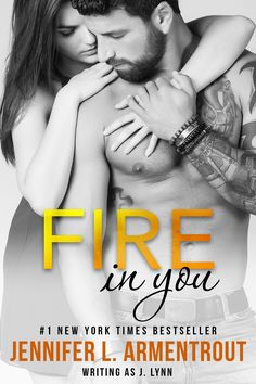 Fire in You (Wait for You #6) by Jennifer L. Armentrout –out Nov. 28, 2016 (click to purchase)