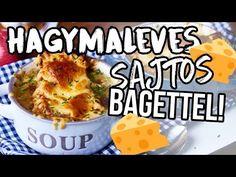 Francia hagymaleves sajtos bagettel - YouTube