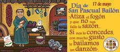 San Pascual Bailón, hoy jueves 18 de mayo por haber sido ayer su día, en QuisQueya eco-arte-café le bailaremos un danzón... Sí, a partir de las 9 pm. ¡Nos encanta!