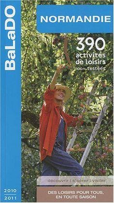 Normandie : 390 activités de loisirs 100% testées Paru en 2010 chez Mondeos, Paris dans la collection Balado