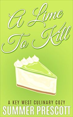 A Lime To Kill: A Key West Culinary Cozy - Book 1 by Summer Prescott | Poisoned by pie? The residents of Key West, Florida can't believe it, but that doesn't solve the problem of a homicide victim in Marilyn's pie shop. Bad becomes worse when the shop owner's daughter is suspected. Can the detective and the pie baker find the elusive connection between Marilyn's assistant and the victim in time?