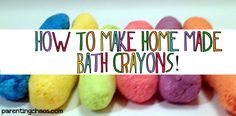 Homemade Bath Crayons Parenting Chaos