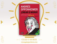 El #RegaloPerfecto es ¡CREAR O MORIR! de Andrés Oppenheimer