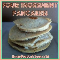 Clean Eat Recipe :: Four Ingredient Pancakes!  Ingredients: 1/2 Banana 2 Egg Whites 1/2 cup Oats 1/2 tsp Pure Vanilla Extract  Directions: 1. Blend all ingredients in a blender 2. Spray griddle with olive oil  3. Once the griddle is warm add the pancake batter 4. Cook approx 2 minutes on each side, until done