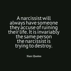 A narcissist will always have someone they accuse of ruining their life. It is inevitably the same person the narcissist is trying to destroy. Narcissistic People, Narcissistic Mother, Narcissistic Behavior, Narcissistic Abuse Recovery, Narcissistic Personality Disorder, Narcissistic Sociopath, Codependency Recovery, Abusive Relationship, Quotes