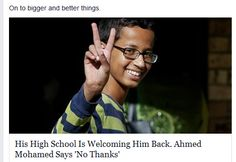 Sad. He was so excited to show his teacher what he invented but because his name is Ahmed we profiled him and arrested him like a criminal for being creative. I thought we were better than that