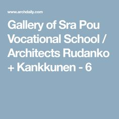 Gallery of Sra Pou Vocational School / Architects Rudanko + Kankkunen - 6