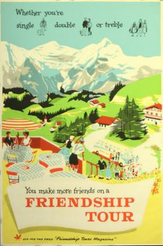 You make more friends on a Friendship Tour. Scene of a tour group arriving at the Swiss mountains.