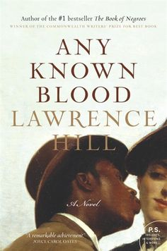 Any Known Blood: A Novel    If you liked The Book of Negroes (U.S. Title: Someone Knows My Name) you will enjoy this one!
