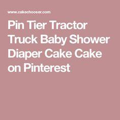 Pin Tier Tractor Truck Baby Shower Diaper Cake Cake on Pinterest