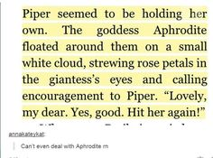 literally loled at that part i was laughing so hard; all the other gods and demigods are fighting to the death together and then theirs Aphrodite and Piper Percy Jackson Memes, Percy Jackson Books, Percy Jackson Fandom, Solangelo, Percabeth, Leo Valdez, Oncle Rick, Team Leo, Captive Prince