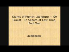 ▶ Giants of French Literature — 09 Proust In Search of Lost Time, Part One {audiobook} - YouTube