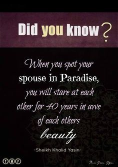 When you spot your spouse in paradise you will stare at each other for 40 years in awe of each others beauty