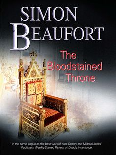 The Bloodstained Throne by Simon Beaufort  When the former crusader knight Geoffrey Mappestone and his friend Roger of Durham try to slip out of England to the Holy Land, a ferocious storm destroys the ship they are on and casts them ashore. The two knights are unwillingly thrust into the company of other shipwrecked passengers, and while attempting to evade the unwelcome attention of the more dangerous members of the group, they become unwillingly drawn into a plot to overthrow the...