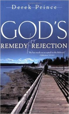 Gods Remedy For Rejection by Derek Prince [Whitaker House, 2002] (Paperback): Amazon.com: Books