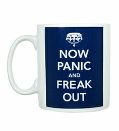 In case you don't Keep Calm and Carry On...Now Panic and Freak Out Mug! :) I so need this! Price: $20.00 - totally meant for me!