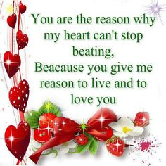 You are the reason why my heart can't stop beating Romantic Messages, Give It To Me, Love You, Reasons To Live, Christmas And New Year, My Heart, Love Quotes, Marriage, Canning