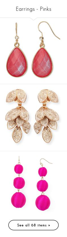 """""""Earrings - Pinks"""" by foolsuk ❤ liked on Polyvore featuring jewelry, earrings, teardrop shaped earrings, liz claiborne jewelry, pink teardrop earrings, gold tone earrings, gold tone jewelry, accessories, white earrings and pave jewelry"""
