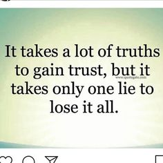 Super Quotes About Moving On From The Past Keep Going Ideas Trust Me Quotes, Lie To Me Quotes, True Quotes, The One That Got Away Quotes, I Dont Trust You, Dont Trust People, Why People Lie, Trust Yourself, Be Yourself Quotes