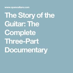 The Story of the Guitar: The Complete Three-Part Documentary Bill Haley, Acoustic Guitars, Blues Rock, Electric Guitars, Documentary, The Documentary, Documentaries, Acoustic Guitar