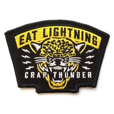 """Eat Lightning - Crap Thunder. 85% Embroidery 100% Merrowed Edge 3.7"""" x 2.6"""" Diecut  <a href=""""http://reverecompany.com/products/12135225-crap-thunder-snapback"""">Purchase the matching hat here</a>"""