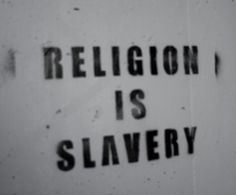Religion is Slavery Losing My Religion, Anti Religion, Secular Humanism, Judaism, Atheist Quotes, Religious People, World Religions, Do Not Fear, Trust God