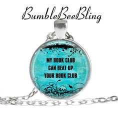 My Book Club Can Beat Up Your Book Club Necklace by BumbleBeeBling