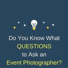Do you Know What to Ask an Event Photographer? - http://mastertheevent.com/questions-to-ask-an-event-photographer/