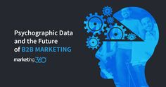 """Excellent article featured on Capterra 's blog - """"Psychographic Data and the Future of B2B Marketing"""". Written by our very own, Scott Yoder!"""