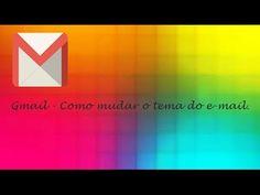 Gmail - Como Mudar o Tema do E mail ♡ ♥