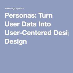 Personas: Turn User Data Into User-Centered Design