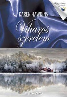 (79) Viharos szerelem · Karen Hawkins · Könyv · Moly