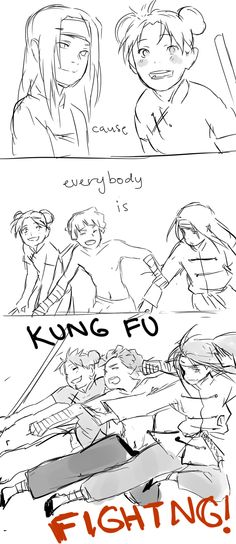 because...everyone is KUNG FU FIGHTING!!!