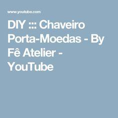DIY ::: Chaveiro Porta-Moedas - By Fê Atelier - YouTube
