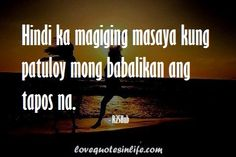 Five Tagalog Hugot Quotes of the day Patama Quotes, Art Quotes, Life Quotes, Hugot Quotes, Tagalog Love Quotes, Hugot Lines, Outing Quotes, Knowing Your Worth, Friendship Quotes