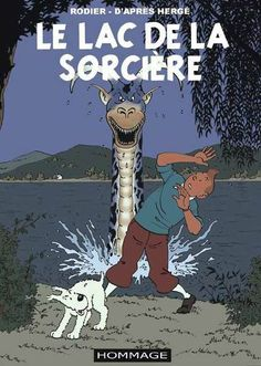 Le lac de la sorcière (The Beast of the Lake) by Rodier (unpublished album) Haddock Tintin, Comic Book Covers, Comic Books, Tin Tin Cartoon, Album Tintin, Science Fiction, Captain Haddock, Herge Tintin, Ligne Claire