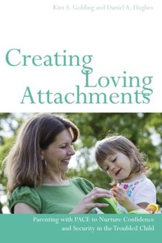 Creating Loving Attachments: Parenting with PACE to Nurture Confidence and Security in the Troubled Child by Kim S. Golding,http://www.amazon.com/dp/1849052271/ref=cm_sw_r_pi_dp_mpE4sb1V3BRQW380