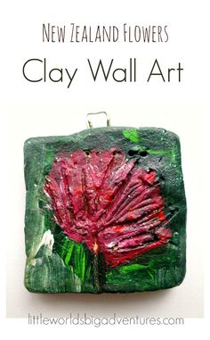 National Flowers Clay Craft Idea: find out how we made beautiful wall hangers showcasing our New Zealand national flowers in clay.