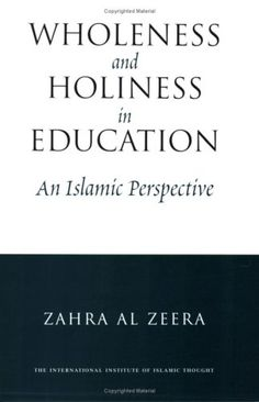 Wholeness and Holiness in Education An Islamic Perspective ** You can find out more details at the link of the image.
