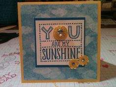 Stampin' in the Sun!: You are my Sunshine